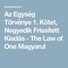 Az Egység Törvénye 1. Kötet, Negyedik Frissített Kiadás - The Law of One Magyarul