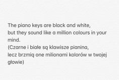Piano Keys, Sounds Like, Mindfulness, Math Equations, Black And White, Quotes, Quotations, Black N White, The Black Keys