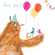 Have Fun! (W468) Birthday Animals Greetings Card by Laura Hughes http://www.thewhistlefish.com/product/w468-have-fun-greetings-card-by-laura-hughes #Bear
