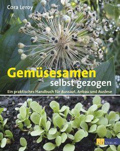 Rezension über Cora Leroy's Buch vom eigenen Anbau von Gemüsepflanzen und deren Samengewinnung