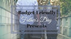 Budget-Friendly Father's Day Presents