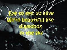Rihanna - Diamonds LYRICS (Shine bright like a diamond)for Eric