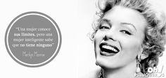 """""""Una mujer conoce sus límites, pero una mujer inteligente sabe que no tiene ninguno"""". Marilyn Monroe"""