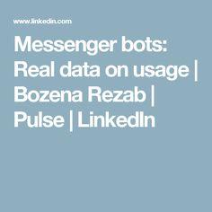 Messenger bots: Real data on usage | Bozena Rezab | Pulse | LinkedIn