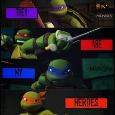 Yes, They are my child hood heroes and my heroes for all my problems.