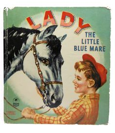 Lady The Little Blue Mare Mary Elting 1950