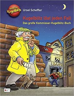 Kugelblitz löst jeden Fall: Das große Kommissar-Kugelblitz-Buch: Amazon.de: Ursel Scheffler, Max Walther: Bücher