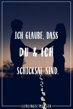 I believe that you & I are fate - - Sad Quotes, Words Quotes, Love Quotes, Inspirational Quotes, Sayings, Photo Facebook, German Quotes, Daily Wisdom, Quotes About Everything