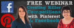 Free Webinar – Creating Killer Competitions with Pinterest and Facebook