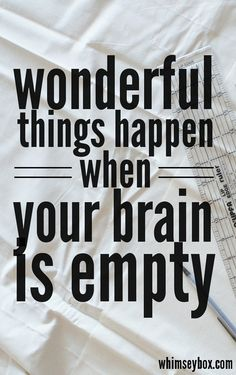 How do you clear your brain so the magic can happen?