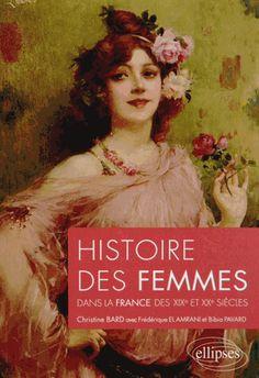 Histoire des femmes dans la France des XIXe et XXe siècles http://catalogues-bu.univ-lemans.fr/flora_umaine/jsp/index_view_direct_anonymous.jsp?PPN=169789993