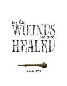 By His Wounds we are Healed. Isaiah - Jesus Quote - Christian Quote - The Lord healed me today! I want the world to know that Jesus is real. Lord I cry out to you thank you! The post By His Wounds we are Healed. Isaiah appeared first on Gag Dad. The Words, Bible Verses Quotes, Bible Scriptures, Easter Bible Verses, Niv Bible, Inspiring Bible Verses, Healing Bible Verses, Powerful Bible Verses, Motivational Scriptures