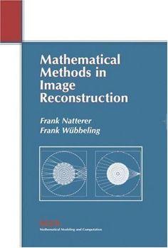 Mathematical methods in image reconstruction / Frank Natterer, Frank Wübbeling