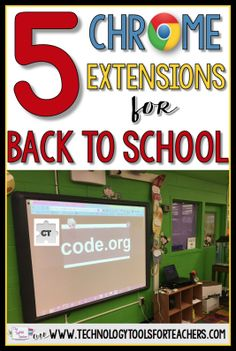 5 Chrome Extensions for Back to School – Technology Tools for Teachers
