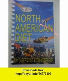 North American Diet (9781896802046) Ron Lagerquist, Tom McGregor , ISBN-10: 1896802044  , ISBN-13: 978-1896802046 ,  , tutorials , pdf , ebook , torrent , downloads , rapidshare , filesonic , hotfile , megaupload , fileserve