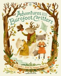 Adventures with Barefoot Critters: Teagan White: 9781770496248: Amazon.com: Books