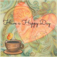 ☼ ღ *~♥~* Have a Happy Day Everyone ...:)