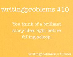 writingproblems:  Submitted by: http://www.twitter.com/thelastgoodkiss