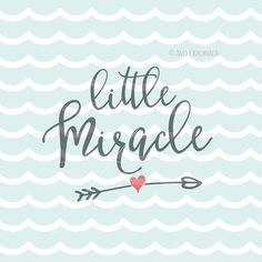 Little Miracle SVG File. Miracle Baby SVG Cricut Explore and