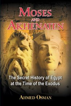 Moses and Akhenaten: The Secret History of Egypt at the Time of the Exodus by Ahmed Osman, http://www.amazon.co.uk/dp/B0068Q6TVY/ref=cm_sw_r_pi_dp_CVNSrb1SFWF5W