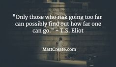 Quote of the Day  ★ Feel free to forward to friends! ★  #QuoteOfTheDay #Quote #qotd  #MCqotd  <— Click for my previous quotes of the day.  #TSEliot #Inspirational #Motivational #Success #Life