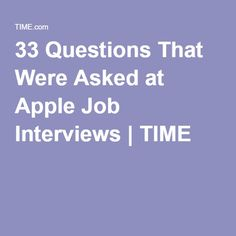 33 Questions That Were Asked at Apple Job Interviews | TIME
