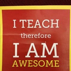 teach. Can I get this is t-shirt form, and on a mug, and heck why not on a poster too!
