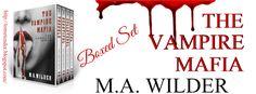 Tome Tender: M.A. Wilder's THE VAMPIRE MAFIA Complete Series Bl...