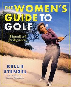 The Women's Guide to Golf: A Handbook for Beginners