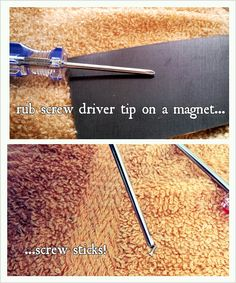 Easy, totally useful tip - rub a screwdriver on a magnet before using it and the screw will stick to the screwdriver!