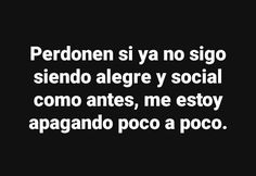 Read from the story Frases tristes,lindas, de amor,Suicidas y mas. Sad Quotes, Book Quotes, Life Quotes, Cute Spanish Quotes, Words Can Hurt, Sad Texts, Cool Phrases, Tumblr Love, Inspirational Phrases
