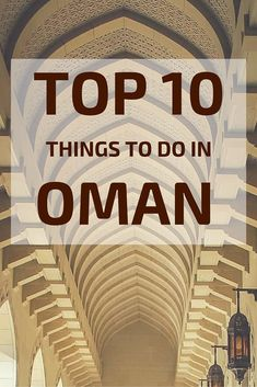Oman - Best things to do in Oman