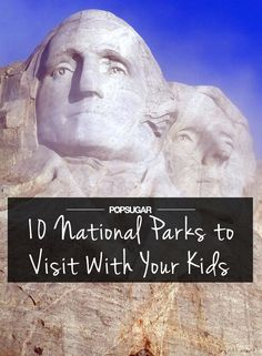 The 10 Best National Parks to Visit With Kids