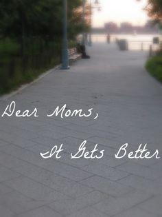 Dear Moms: It Gets Better - Mindfully Frugal Mom