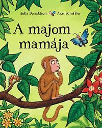 Axel Scheffler Julia Donaldson: A majom mamája Books For Moms, My Books, Yoga Books, Julia Donaldson Books, Axel Scheffler, Namaste Yoga, The Gruffalo, Author Studies, Yoga For Kids