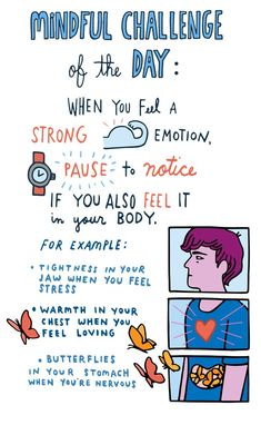 Mindful Challenge of the Day: When you feel a strong emotion, pause to notice if you also feel it in your body. Self-care | mindfulness | being mindful | purpose | in the moment | being present | meditation | for women | techniques | exercises | routine | worksheets | quotes | inspiration | motivation | activities | read more at thislifethismoment.com