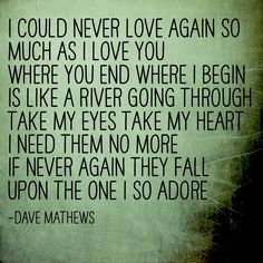 Grace Is Gone - one of the best Dave songs ever DMB Never Love Again, Love You, Just For You, My Love, Music Love, Music Is Life, Emotion, Sing To Me, Song Quotes
