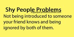 shy people problems...this is the worst!