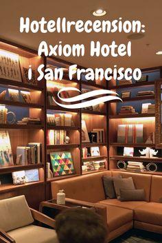 Axiom Hotel är mitt absoluta favorithotell i San Francisco!