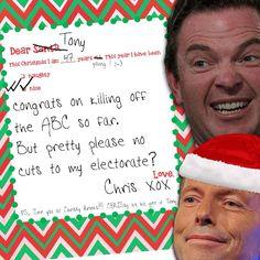 Hi Santa, it's me, Christopher Pyne...  #abccuts #auspol @CPSUnion