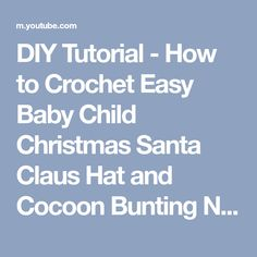 DIY Tutorial - How to Crochet Easy Baby Child Christmas Santa Claus Hat and Cocoon Bunting Navidad - YouTube