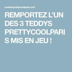REMPORTEZ L'UN DES 3 TEDDYS PRETTYCOOLPARIS MIS EN JEU !