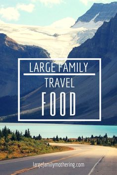 Large family travel: Food | Large Family Mothering