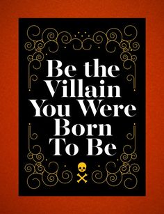 Be the Villain You Were Born to Be print | EvilSupplyCo.