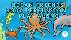 OCEAN FRIENDS Body Percussion play along for elementary music classes, Orff teachers and music lessons. Kindergarten Music Lessons, Preschool Music Activities, Movement Preschool, Movement Activities, Elementary Music, Elementary Schools, Kids Songs With Actions, Movement Songs, Action Songs