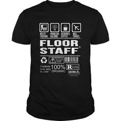 FLOOR-STAFF #cool tshirt #awesome sweatshirt. WANT  => https://www.sunfrog.com/LifeStyle/FLOOR-STAFF-124525872-Black-Guys.html?id=60505