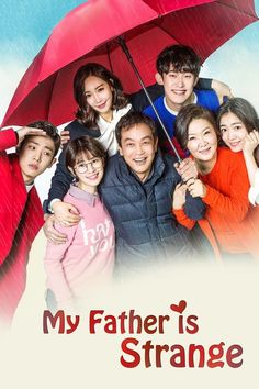 MY FATHER IS STRANGE: 52 episódios deliciosos. Adorei Lee Joon e Lee Yoo Ri