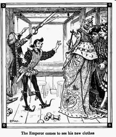 The emperor comes to see his new clothes, illustration by Henry Justice Ford: The Emperor's New Clothes, synopsis:  A vain king is taken in by two con men who promise him clothes made from the most amazing fabric. Not only is the