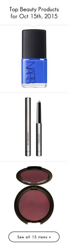 """""""Top Beauty Products for Oct 15th, 2015"""" by polyvore ❤ liked on Polyvore featuring beauty products, nail care, nail polish, nail, night out, nars cosmetics, makeup, face makeup, burberry makeup and burberry cosmetics"""