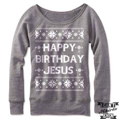 """Off the shoulder wide neck sweatshirt with """"Happy Birthday Jesus"""" print. Feminine, cozy and versatile, this sweatshirt is designed with an exceptionally plush fabrication, in a classic pullover fit wi"""